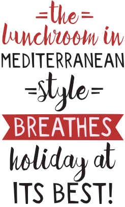 The lunchroom in Mediterranean style breathes holiday at its best!